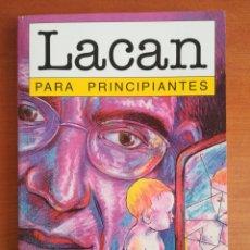 Libros de segunda mano: LACAN PARA PRINCIPIANTES - DARIAN LEADER - PSICOLOGÍA PSICOANÁLISIS. Lote 133896785