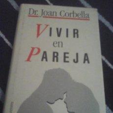 Libros de segunda mano: DR. JOAN CORBELLA, VIVIR EN PAREJA. Lote 133934786