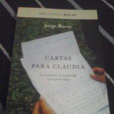 Libros de segunda mano: JORGE BUCAY, CARTAS PARA CLAUDIA . Lote 133940806