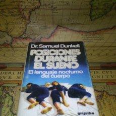 Libros de segunda mano: POSICIONES DURANTE EL SUEÑO POR DR. SAMUEL DUNKELL DE ED. GRIJALBO EN BARCELONA 1978 1ª EDICIÓN. Lote 134267842