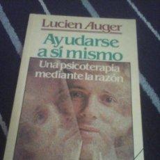Libros de segunda mano: LUCIEN AUGER, AYUDARSE A SÍ MISMO . Lote 134358514