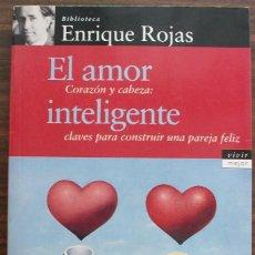 Libros de segunda mano: EL AMOR INTELIGENTE CORAZON Y CABEZA: CLAVES PARA CONSTRUIR UNA PAREJA FELIZ. ENRIQUE ROJAS. Lote 134441638