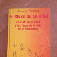 Libros de segunda mano: EL RELOJ DE LA VIDA. EL PUNTO DE LA EDAD Y LAS FASES DE LA VIDA EN EL HORÓSCOPO (B. Y L. HUBER). Lote 134543646