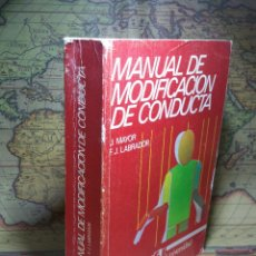 Libros de segunda mano: MANUAL DE MODIFICACIÓN DE CONDUCTA- J. MAYOR Y F.J. LABRADOR- ALHAMBRA UNIVERSIDAD. Lote 134573826