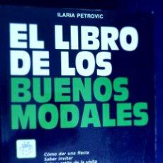 Libros de segunda mano: EL LIBRO DE LOS BUENOS MODALES. ILARIA PETROVIC. Lote 227796000