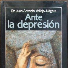 Libros de segunda mano - ANTE LA DEPRESION. DR. JUAN ANTONIO VALLEJO - NAGERA - 134779042
