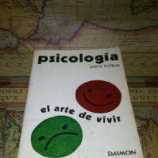 Libros de segunda mano: PSICOLOGIA PARA TODOS - EL ARTE DE VIVIR 1973 -. Lote 134845074