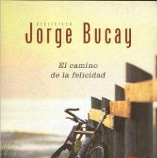 Libros de segunda mano: EL CAMINO DE LA FELICIDAD - JORGE BUCAY. GRIJALBO. Lote 134937366