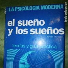 Libros de segunda mano: (F.1) LA PSICOLOGÍA MODERNA..EL SUEÑO Y LOS SUEÑOS POR SIMÓN MONNERET AÑO 1980. Lote 135107814