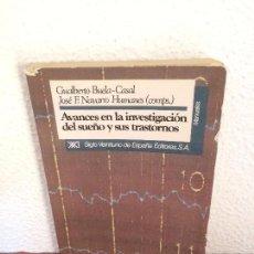 Libros de segunda mano: AVANCES EN LA INVESTIGACIÓN DEL SUEÑO Y SUS TRASTORNOS - SIGLO XXI. Lote 135218866