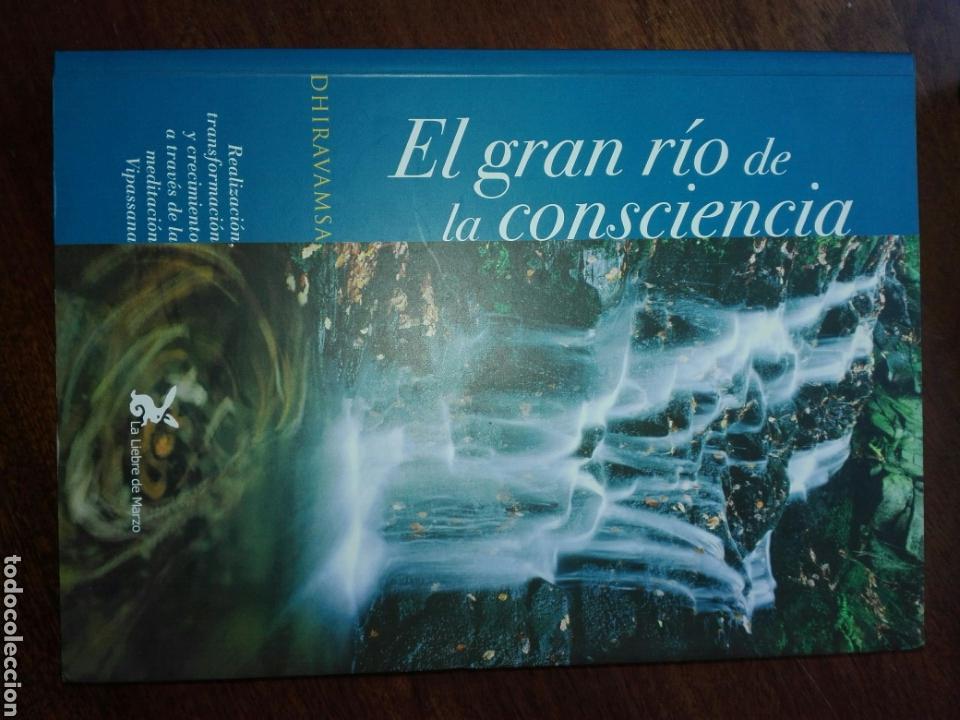 Libros de segunda mano: EL GRAN RÍO DE LA CONSCIENCIA. REALIZACIÓN, TRANSFORMACIÓN Y CRECIMIENTO A TRAVÉS DE la MEDITACIÓN. - Foto 5 - 121932358