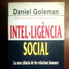Libros de segunda mano: GOLEMAN, DANIEL. INTEL·LIGÈNCIA SOCIAL (EN CATALÁN), 2007 / PSICOLOGÍA, INTELIGENCIA SOCIAL /. Lote 54643411