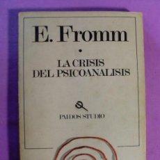 Libros de segunda mano: LA CRISIS DEL PSICOANÁLISIS / E. FROMM / 1984. PAIDOS STUDIO. Lote 135626346