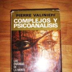 Libros de segunda mano: VALINIEFF, PIERRE. COMPLEJOS Y PSICOANÁLISIS . Lote 135712063