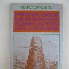 Libros de segunda mano: PSICOLOGIA DE NUESTROS CONFLICTOS CON LOS DEMÁS - MARC ORAISON - EDICIONES MENSAJERO - AÑO 1971.. Lote 135813462