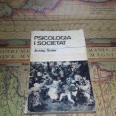 Libros de segunda mano: PSICOLOGIA I SOCIETAT - JOSEP SOLER - QUADERNS DE CULTURA- 1ª EDICIÓN 1968. Lote 135852046