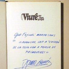 Libros de segunda mano: BORRÀS, JAUME - VIURE PER VIURE SEMPRE - BARCELONA 1980 - AUTÒGRAF. Lote 135915538