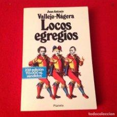 Libros de segunda mano: LOCOS EGREGIOS, DE J. A. VALLEJO NÁGERA, PLANETA, 1986, 284 PÁGINAS. ENCUADERNADO EN RÚSTICA.. Lote 136012326