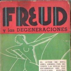 Libros de segunda mano: GÓMEZ NEREA : FREUD Y LAS DEGENERACIONES (TOR, 1944). Lote 136046130