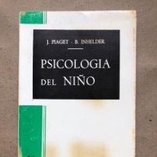 Libros de segunda mano: PSICOLOGÍA DEL NIÑO. J. PIAGET Y B. INHELDER. EDICIONES MORATA 1971.. Lote 136451676
