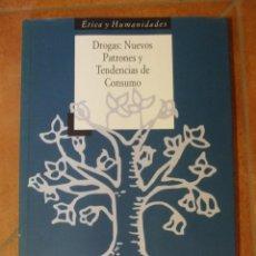 Libros de segunda mano: DROGAS NUEVOS PATRONES Y TENDENCIAS DE CONSUMO ETICA HUMANIDADES CIENCIAS DE LA SALUD DESCATALOGADO. Lote 137303894