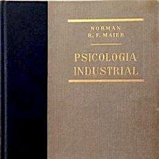 Libros de segunda mano: PSICOLOGÍA INDUSTRIAL - MAIER, NORMAN R. F.. Lote 47479880