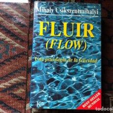 Libros de segunda mano: FLUIR (FLOW). UNA PSICOLOGÍA DE LA FELICIDAD. MIHALY CSIKSZENTMIHALYI. Lote 139010312