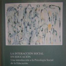 Libros de segunda mano: LA INTERACCION SOCIAL EN EDUCACION UNA INTRODUCCION A LA PSICOLOGIA SOCIAL DE LA EDUCACION ANA GUIL. Lote 139228118