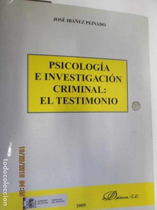 PSICOLOGÍA E INVESTIGACIÓN CRIMINAL: EL TESTIMONIO - JOSÉ IBAÑEZ PEINADO - ED. DYKINSON 2009 (Libros de Segunda Mano - Pensamiento - Psicología)