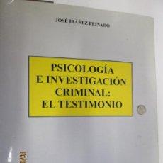 Libros de segunda mano: PSICOLOGÍA E INVESTIGACIÓN CRIMINAL: EL TESTIMONIO - JOSÉ IBAÑEZ PEINADO - ED. DYKINSON 2009. Lote 139355258