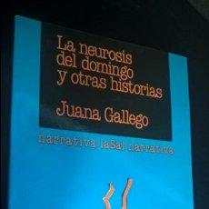 Libros de segunda mano: LA NEUROSIS DEL DOMINGO Y OTRAS HISTORIAS. JUANA GALLEGO. LA SAL 1986. EDICIONES DE LES DONES. . Lote 139517902