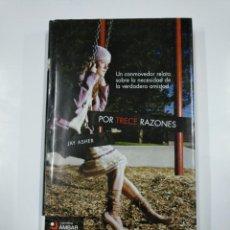 Libros de segunda mano: POR TRECE RAZONES. - JAY ASHER. NARRATIVA AMBAR. TDK181. Lote 139956954