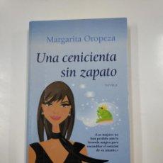 Libros de segunda mano: UNA CENICIENTA SIN ZAPATO. - MARGARITA OROPEZA. TDK112. Lote 140147742