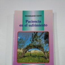 Libros de segunda mano: PACIENCIA EN EL SUFRIMIENTO. - MAXIMILIANO CALVO. EDITORIAL CCS. TDK112. Lote 140148190