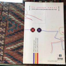 Libros de segunda mano: EL JUEGO VOCAL PARA PREVENIR PROBLEMAS DE VOZ. ALFONSO BORRAGÁN. BUENAS CONDICIONES. Lote 140199432
