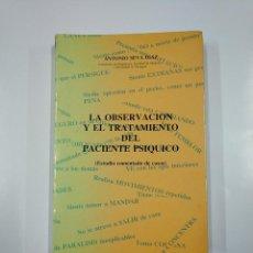 Libros de segunda mano: LA OBSERVACIÓN Y EL TRATAMIENTO DEL PACIENTE PSÍQUICO. ANTONIO SEVA DÍAZ. TDK355. Lote 140251446