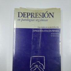 Libros de segunda mano: DEPRESION EN PATOLOGIAS ORGANICAS. DEPRESION EN EL ANCIANO + DEPRESION EN ATENCION PRIMARIA. TDK352. Lote 140291754