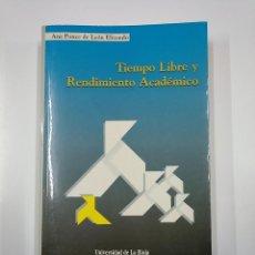 Libros de segunda mano: TIEMPO LIBRE Y RENDIMIENTO ACADEMICO. ANA PONCE DE LEON ELIZONDO. UNIVERSIDAD DE LA RIOJA. TDK355. Lote 140365310