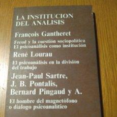 Libros de segunda mano: LA INSTITUCIÓN DEL ANÁLISIS- CUADERNOS ANAGRAMA, 1971. Lote 140626744