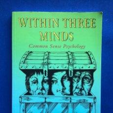 Libros de segunda mano: WITHIN THREE MINDS - COMMON SENSE PSYCHOLOGY - . Lote 140974438