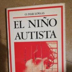 Libros de segunda mano: EL NIÑO AUTISTA. EL DESARROLLO DEL LENGUAJE MEDIANTE LA MODIFICACION DE CONDUCTA (O. IVAR LOVAAS). Lote 171549015