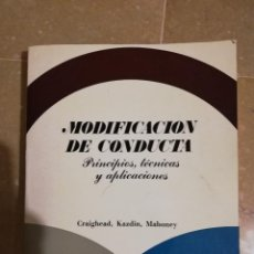 Libros de segunda mano: MODIFICACION DE CONDUCTA. PRINCIPIOS, TECNICAS Y APLICACIONES (CRAIGHEAD, KAZDIN, MAHONEY). Lote 141159114