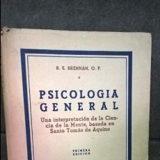 Libros de segunda mano: PSICOLOGIA GENERAL. R.E. BRENNAN, O. P. MORATA 1953. UNA INTERPRETACION DE LA CIENCIA DE LA MENTE, B. Lote 141225886