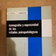 Libros de segunda mano: ICONOGRAFIA Y EXPRESIVIDAD DE LOS ESTADOS PSICOPATOLOGICOS (A. PETIZIOL / L. SAMMARTINO). Lote 141262674