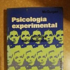 Libros de segunda mano: PSICOLOGIA EXPERIMENTAL. ENFOQUE METODOLÓGICO (MCGUIGAN). Lote 141504734