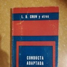 Libros de segunda mano: CONDUCTA ADAPTADA (L. D. CROW Y OTROS) BIBLIOTECA DEL HOMBRE CONTEMPORANEO. Lote 141505226