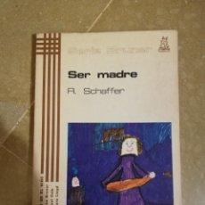 Libros de segunda mano: SER MADRE (R. SCHAFFER). Lote 141508742