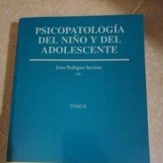 Libros de segunda mano: PSICOPATOLOGIA DEL NIÑO Y DEL ADOLESCENTE. TOMO II (JAIME RODRIGUEZ SACRISTÁN) UNIVERSIDAD SEVILLA. Lote 141513986