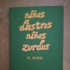 Libros de segunda mano: NIÑOS DIESTROS NIÑOS ZURDOS (M. AUZIAS). Lote 141542414