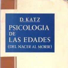 Libros de segunda mano: PSICOLOGIA DE LAS EDADES, DEL NACER AL MORIR. D. KATZ. 1960.. Lote 141902950